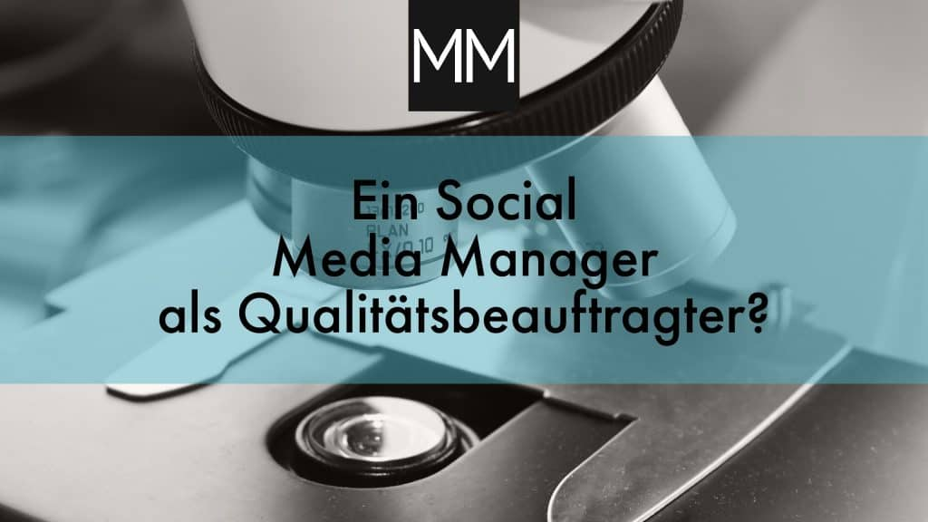 Ein Social Media Manager als Qualitätsbeauftragter? MeissnerMedia