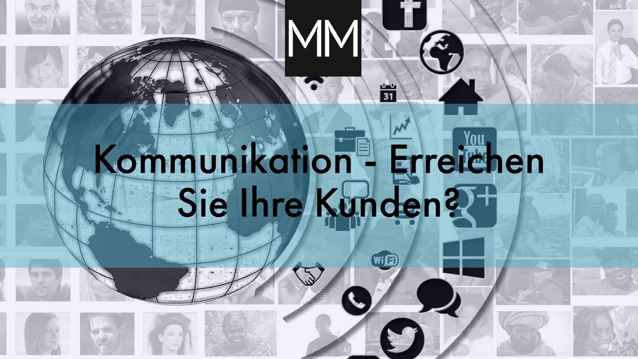 Kommunikation - Erreichen Sie Ihre Kunden? MeissnerMedia