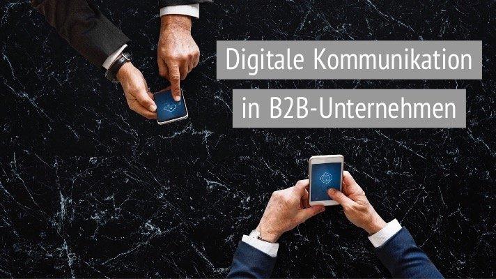 Digitale Kommunikation Digitalisierung in B2B Unternehmen